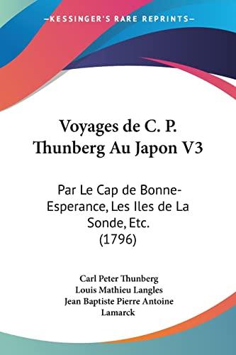 9781104787554: Voyages de C. P. Thunberg Au Japon V3: Par Le Cap de Bonne-Esperance, Les Iles de La Sonde, Etc. (1796) (French Edition)