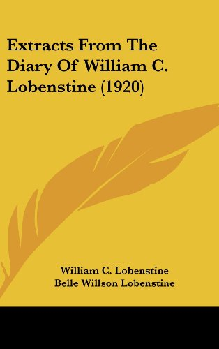9781104788056: Extracts From The Diary Of William C. Lobenstine (1920)