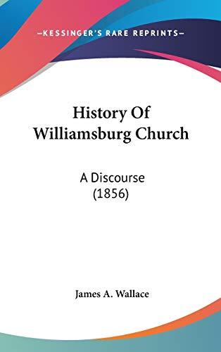 9781104790011: History Of Williamsburg Church: A Discourse (1856)