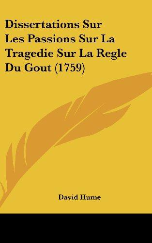 9781104792374: Dissertations Sur Les Passions Sur La Tragedie Sur La Regle Du Gout (1759)