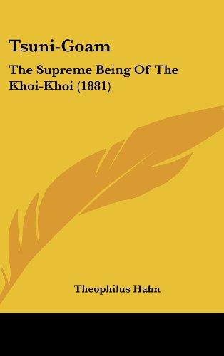 9781104794736: Tsuni-Goam: The Supreme Being Of The Khoi-Khoi (1881)