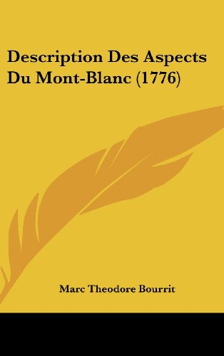 9781104795016: Description Des Aspects Du Mont-Blanc (1776)
