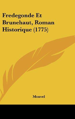 9781104796969: Fredegonde Et Brunehaut, Roman Historique (1775) (French Edition)