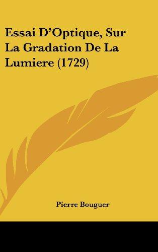 9781104797164: Essai D'Optique, Sur La Gradation De La Lumiere (1729) (French Edition)