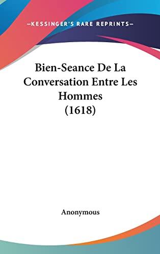 9781104797461: Bien-Seance De La Conversation Entre Les Hommes (1618) (French Edition)