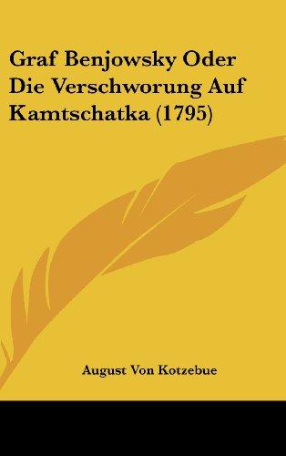 9781104798031: Graf Benjowsky Oder Die Verschworung Auf Kamtschatka (1795) (German Edition)