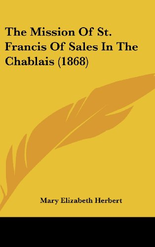 9781104800062: The Mission Of St. Francis Of Sales In The Chablais (1868)