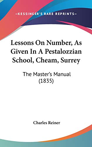 9781104803551: Lessons On Number, As Given In A Pestalozzian School, Cheam, Surrey: The Master's Manual (1835)