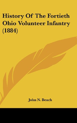 9781104804060: History Of The Fortieth Ohio Volunteer Infantry (1884)