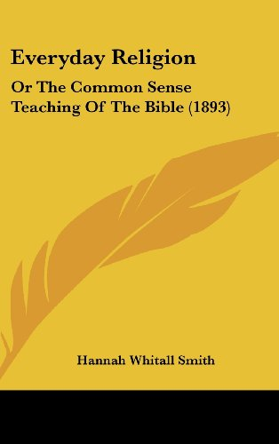 9781104804794: Everyday Religion: Or The Common Sense Teaching Of The Bible (1893)