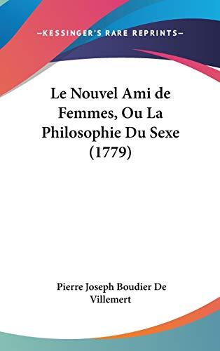 9781104806637: Le Nouvel Ami de Femmes, Ou La Philosophie Du Sexe (1779) (French Edition)