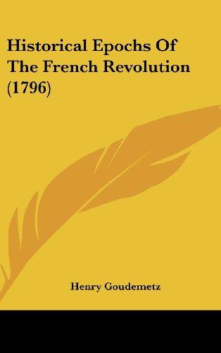 9781104807887: Historical Epochs Of The French Revolution (1796)