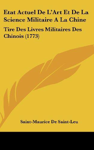 9781104809157: Etat Actuel De L'Art Et De La Science Militaire A La Chine: Tire Des Livres Militaires Des Chinois (1773) (French Edition)