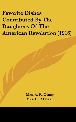 9781104809980: Favorite Dishes Contributed By The Daughters Of The American Revolution (1916)