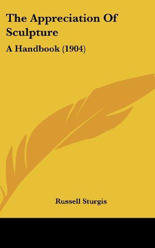 9781104810528: The Appreciation Of Sculpture: A Handbook (1904)