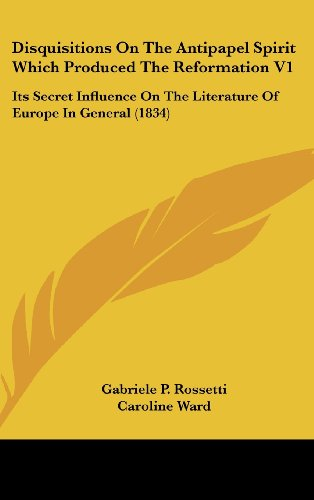 9781104810627: Disquisitions On The Antipapel Spirit Which Produced The Reformation V1: Its Secret Influence On The Literature Of Europe In General (1834)