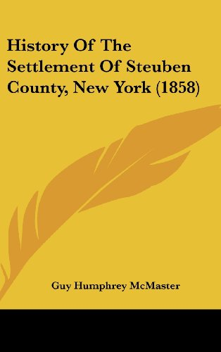 9781104812768: History Of The Settlement Of Steuben County, New York (1858)