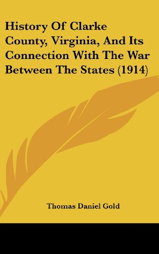 9781104817985: History Of Clarke County, Virginia, And Its Connection With The War Between The States (1914)