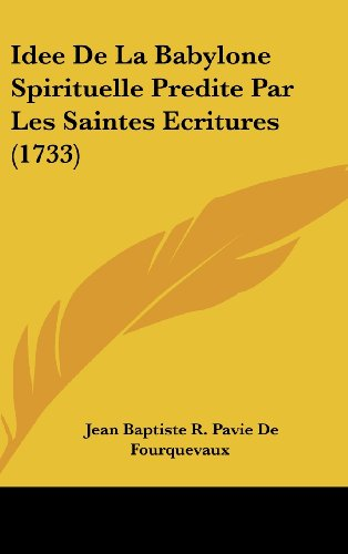 9781104819248: Idee De La Babylone Spirituelle Predite Par Les Saintes Ecritures (1733) (French Edition)
