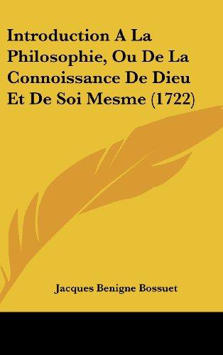 9781104820626: Introduction A La Philosophie, Ou De La Connoissance De Dieu Et De Soi Mesme (1722) (French Edition)