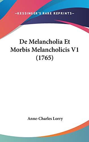 9781104821180: De Melancholia Et Morbis Melancholicis V1 (1765) (Latin Edition)