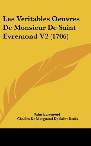 9781104822064: Les Veritables Oeuvres De Monsieur De Saint Evremond V2 (1706) (French Edition)