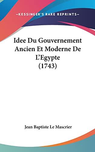 9781104823290: Idee Du Gouvernement Ancien Et Moderne De L'Egypte (1743) (French Edition)