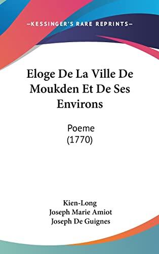 9781104823825: Eloge De La Ville De Moukden Et De Ses Environs: Poeme (1770) (French Edition)