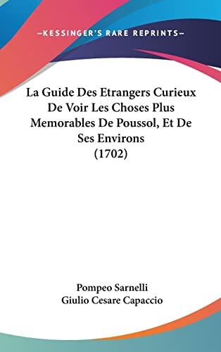9781104824198: La Guide Des Etrangers Curieux De Voir Les Choses Plus Memorables De Poussol, Et De Ses Environs (1702) (French Edition)