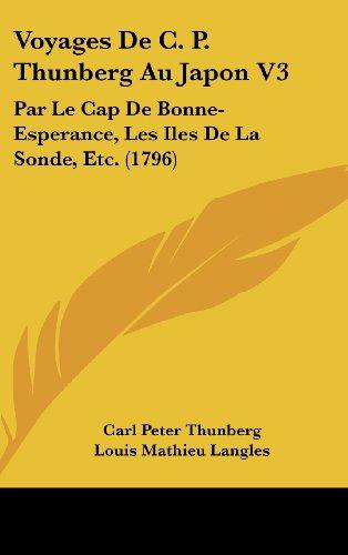 9781104824815: Voyages de C. P. Thunberg Au Japon V3: Par Le Cap de Bonne-Esperance, Les Iles de La Sonde, Etc. (1796) (French Edition)