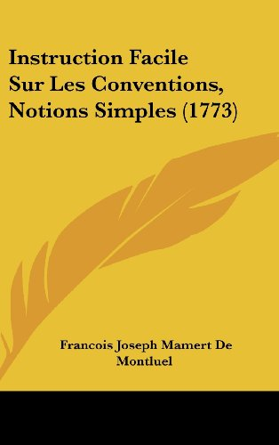 9781104826871: Instruction Facile Sur Les Conventions, Notions Simples (1773) (French Edition)