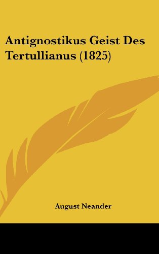 9781104829216: Antignostikus Geist Des Tertullianus (1825) (German Edition)