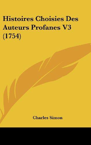 9781104832575: Histoires Choisies Des Auteurs Profanes V3 (1754)