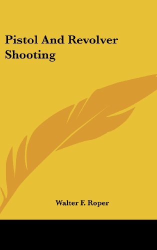9781104834524: Pistol And Revolver Shooting