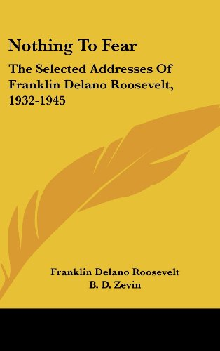 9781104834685: Nothing to Fear: The Selected Addresses of Franklin Delano Roosevelt, 1932-1945