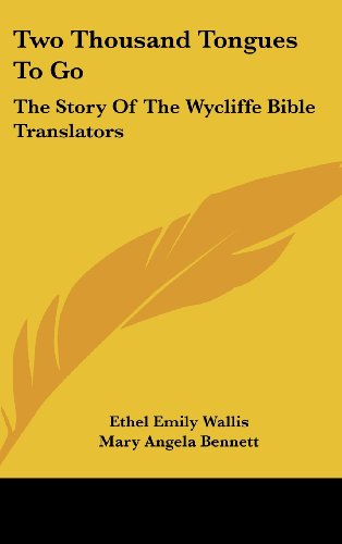 9781104836733: Two Thousand Tongues To Go: The Story Of The Wycliffe Bible Translators