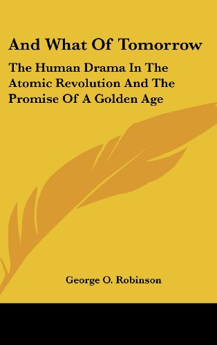 9781104837761: And What Of Tomorrow: The Human Drama In The Atomic Revolution And The Promise Of A Golden Age