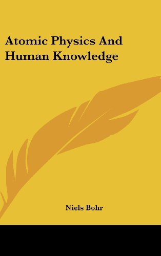 9781104837952: Atomic Physics And Human Knowledge