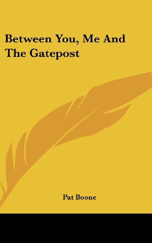 9781104838270: Between You, Me and the Gatepost