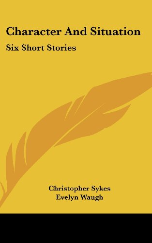 9781104838775: Character And Situation: Six Short Stories