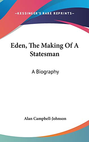 9781104839772: Eden, The Making Of A Statesman: A Biography