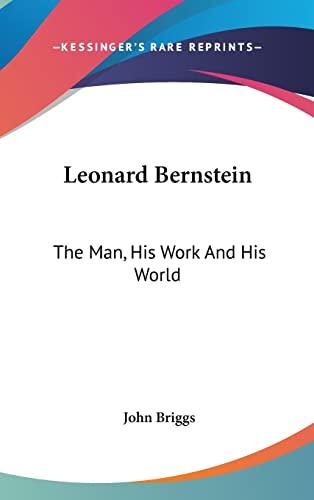 9781104842314: Leonard Bernstein: The Man, His Work And His World