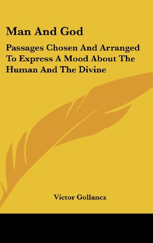 9781104842680: Man And God: Passages Chosen And Arranged To Express A Mood About The Human And The Divine