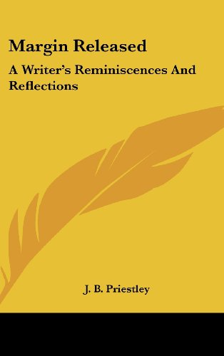 Margin Released: A Writer's Reminiscences And Reflections (9781104842734) by J. B. Priestley