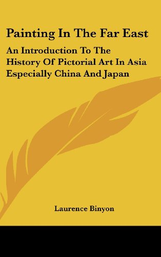 9781104843946: Painting In The Far East: An Introduction To The History Of Pictorial Art In Asia Especially China And Japan