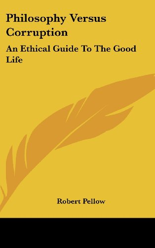 9781104844172: Philosophy Versus Corruption: An Ethical Guide to the Good Life