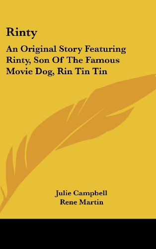 9781104844905: Rinty: An Original Story Featuring Rinty, Son of the Famous Movie Dog, Rin Tin Tin