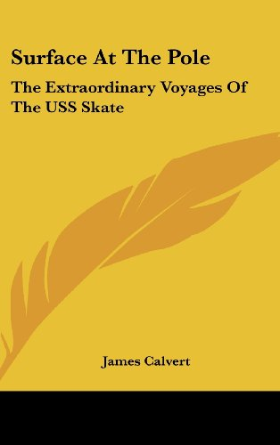 9781104845902: Surface at the Pole: The Extraordinary Voyages of the USS Skate