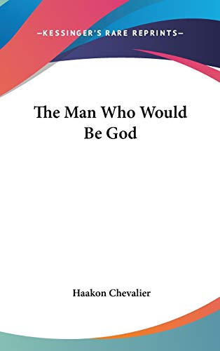 9781104848187: The Man Who Would Be God