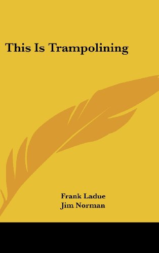 This Is Trampolining: Ladue, Frank; Norman, Jim